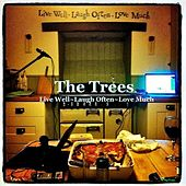 Play & Download Live Well, Laugh Often, Love Much by Trees | Napster