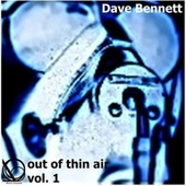 Play & Download Out Of Thin Air, Vol. 1 by Dave Bennett | Napster