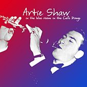 In The Blue Room In The Cafe Rouge by Artie Shaw