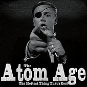 The Hottest Thing That's Cool by The Atom Age