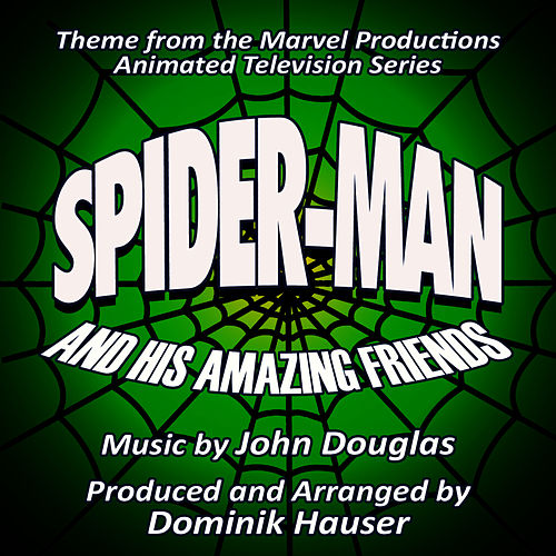 Play & Download Spider-Man and his Amazing Friends - Theme from the Marvel Productions Animated Series (John Douglas) by Dominik Hauser | Napster