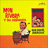 Play & Download Que Gente Averigua by Mon Rivera | Napster