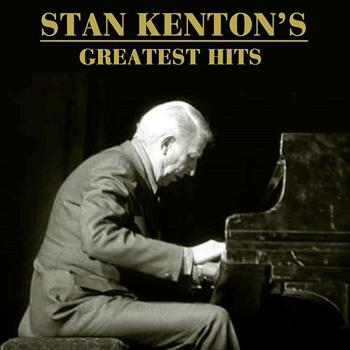 Play & Download Stan Kenton's Greatest Hits by Stan Kenton | Napster