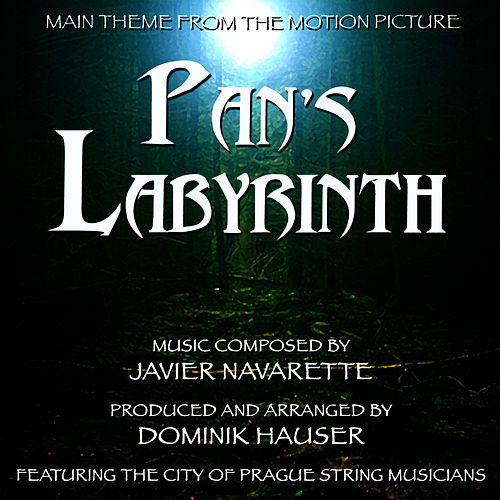 Play & Download Pan's Labyrinth - Theme from the Motion Picture (Javier Navarette) by Dominik Hauser | Napster