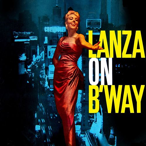 Play & Download Lanza On Broadway by Mario Lanza | Napster
