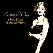 Once Upon A Summertime by Anita O'Day