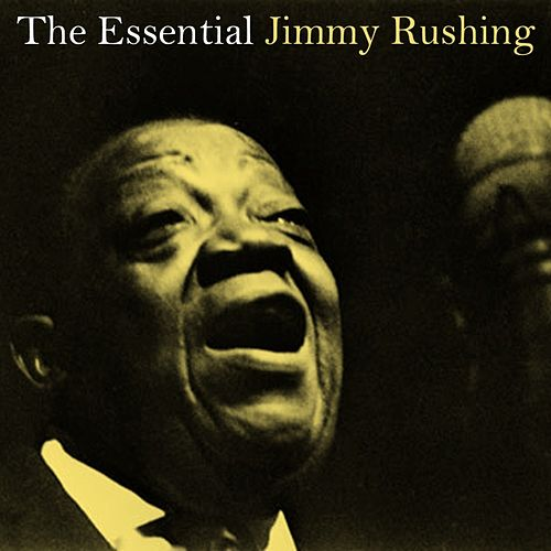 Play & Download The Essential Jimmy Rushing by Jimmy Rushing | Napster