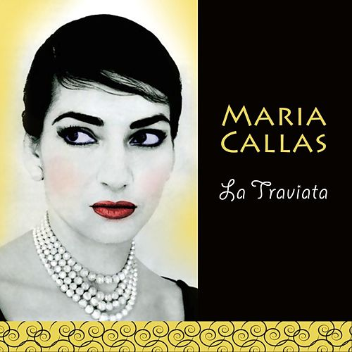 Play & Download La Traviata by Maria Callas | Napster