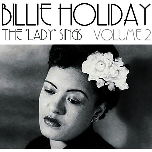 Play & Download The 'Lady' Sings Volume 2 by Billie Holiday | Napster