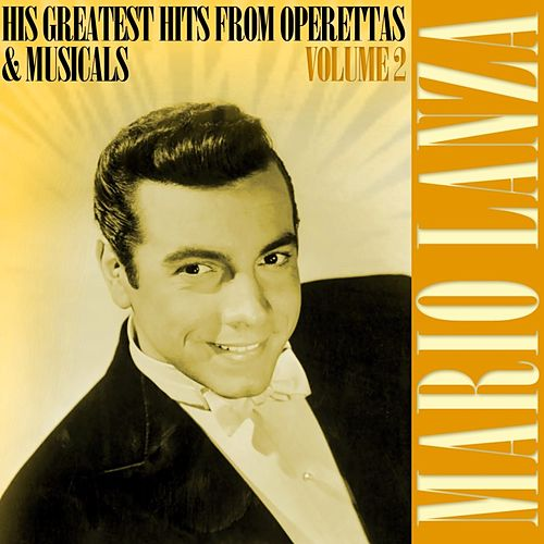 Play & Download His Greatest Hits From Operettas & Musicals Volume 2 by Mario Lanza | Napster