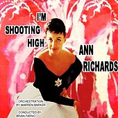 Play & Download I'm Shooting High by Ann Richards | Napster