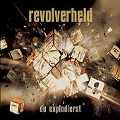 Play & Download Du explodierst by Revolverheld | Napster