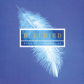 Bluebird - Music Of Contemplation von Various Artists