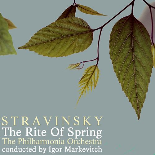 Play & Download The Rite Of Spring by Philharmonia Orchestra | Napster