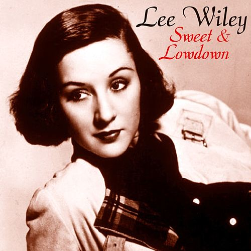 Sweet And Lowdown by Lee Wiley