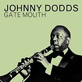 Gate Mouth by Johnny Dodds