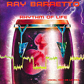Play & Download Rhythm Of Life by Ray Barretto | Napster