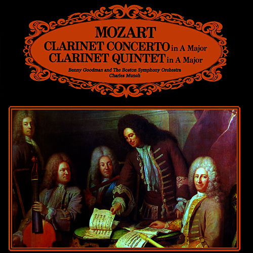 Play & Download Mozart Clarinet Concertos by Benny Goodman | Napster
