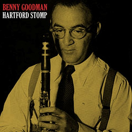 Play & Download Hartford Stomp by Benny Goodman | Napster