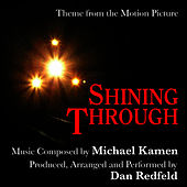 Play & Download Shining Through - Theme from the Motion Picture for Solo Piano (Michael Kamen) by Dan Redfeld | Napster
