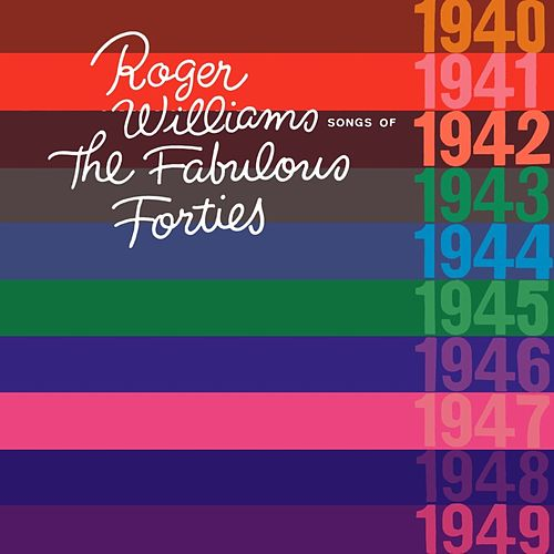 Play & Download Songs Of The Fabulous Forties by Roger Williams | Napster