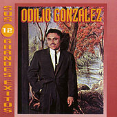 Play & Download Canta Sus 12 Grandes Exitos by Odilio Gonzalez | Napster