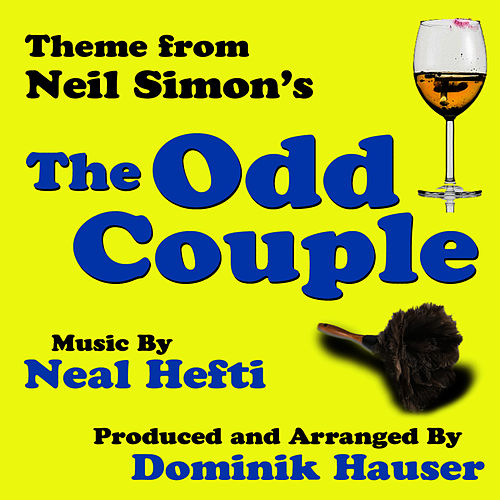 Play & Download Theme from Neil Simon's 'The Odd Couple' (Neal Hefti) by Dominik Hauser | Napster