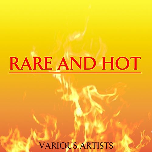 Rare And Hot by Various Artists