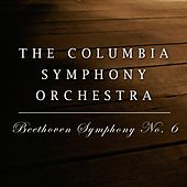 Play & Download Beethoven Symphony No. 6 by Columbia Symphony Orchestra | Napster