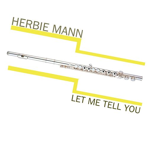 Play & Download Let Me Tell You by Herbie Mann | Napster