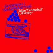 Play & Download Cannonball Sharpshooters by Cannonball Adderley | Napster