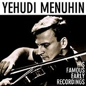 Play & Download His Famous Early Recordings by Yehudi Menuhin | Napster