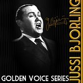 Play & Download Golden Voice Series by Jussi Bjorling | Napster