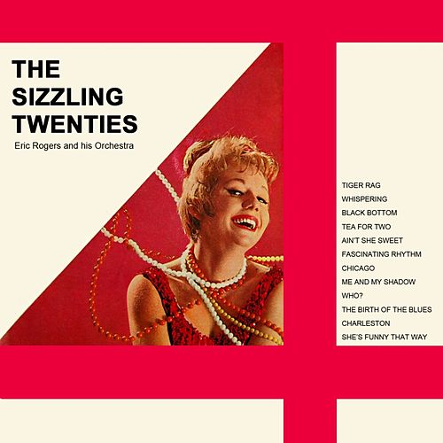 Play & Download The Sizzling Twenties by Eric Rogers | Napster