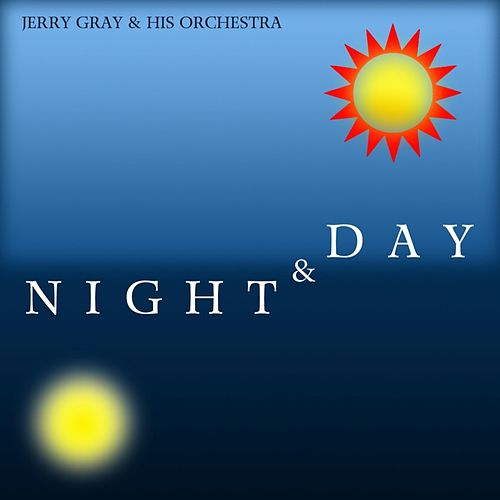 Night & Day by Jerry Gray