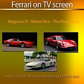 Play & Download Ferrari On TV Screen (Music of the TV Series Featuring Ferrari Cars) by Cyber Orchestra | Napster