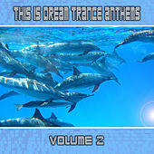Play & Download This Is Dream Trance Anthems Volume 2 by Various Artists | Napster