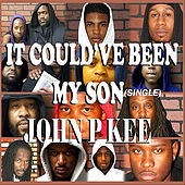 Play & Download It Could've Been My Son by John P. Kee | Napster