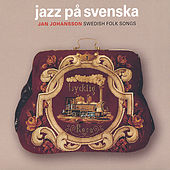 Folkvisor - Jazz På Svenska by Jan Johansson