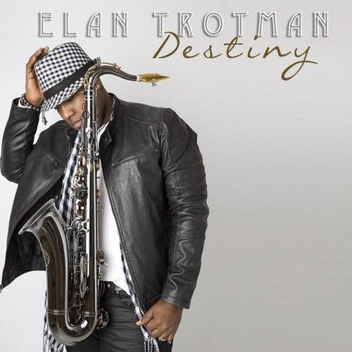 Play & Download Destiny - Single by Elan Trotman | Napster