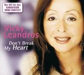Don't Break My Heart von Vicky Leandros