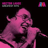 Hector Lavoe - Greatest Hits by Hector Lavoe