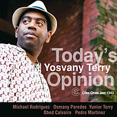 Play & Download Today's Opinion by Yosvany Terry | Napster