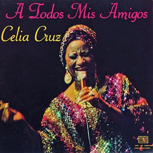 Play & Download A Todos Mis Amigos by Celia Cruz | Napster