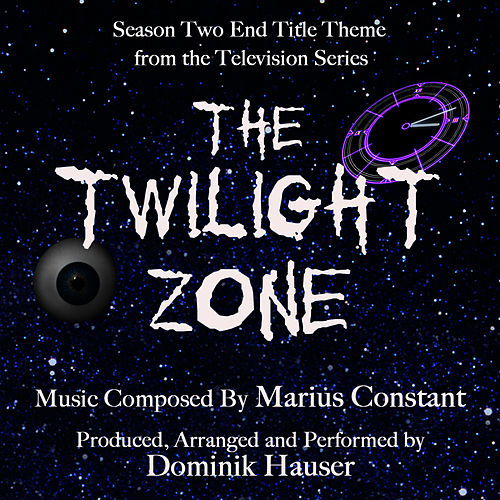Play & Download The Twilight Zone - End Title from Season Two (Marius Constant) by Dominik Hauser | Napster