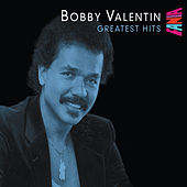 Play & Download Greatest Hits by Bobby Valentin | Napster