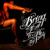 Bring It All To Me by DJ Party