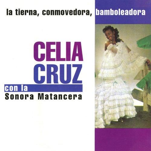 La Tierna, Conmovedora, Bamboleadora by Celia Cruz