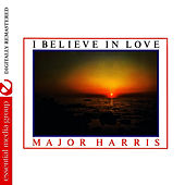 Play & Download I Believe In Love (Bonus Tracks) [Remastered] by Major Harris | Napster