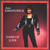 Play & Download Game of Love by Anne Kirkpatrick | Napster